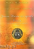 Okładka: Kurpiński Karol, Jeszcze Polska nie zginęła. Fuga na fortepian lub organy (1821)