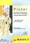 Okładka: , Pieśni dla Ojca Świętego Papieża Jana Pawła II