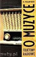 Okładka: Hudek ks. Wiesław, O Muzyce. Felietony radiowe