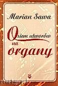 Okładka: Sawa Marian, Osiem utworów na organy