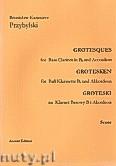 Ok�adka: Przybylski Bronis�aw Kazimierz, Groteski na klarnet basowy i akordeon (partytura + g�osy)