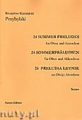 Okładka: Przybylski Bronisław Kazimierz, 24 Preludia letnie na obój i akordeon (partytura + głosy)