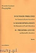 Okładka: Przybylski Bronisław Kazimierz, 24 Preludia letnie na klarnet B i akordeon  (partytura + głosy)