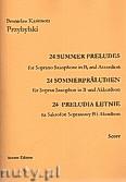 Okładka: Przybylski Bronisław Kazimierz, 24 Preludia letnie na saksofon sopranowy i akordeon (partytura + głosy)