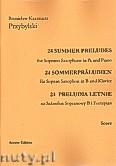 Okładka: Przybylski Bronisław Kazimierz, 24 Preludia letnie na saksofon sopranowy i fortepian (partytura + głosy)