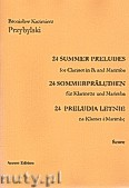 Okładka: Przybylski Bronisław Kazimierz, 24 Preludia letnie na klarnet B i marimbę (partytura + głosy)