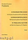 Okładka: Przybylski Bronisław Kazimierz, 24 Preludia letnie na saksofon sopranowy i marimbę  (partytura + głosy)