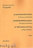 Ok�adka: Przybylski Bronis�aw Kazimierz, 24 Preludia letnie na fagot i marimb� (partytura + g�osy)