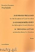 Okładka: Przybylski Bronisław Kazimierz, 24 Preludia letnie na saksofon altowy i akordeon (partytura + głosy)
