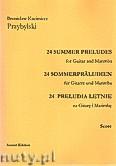 Okładka: Przybylski Bronisław Kazimierz, 24 Preludia letnie na gitarę i marimbę (partytura + głosy)