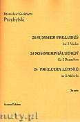 Okładka: Przybylski Bronisław Kazimierz, 24 Preludia letnie na 2 altówki (partytura + głosy)