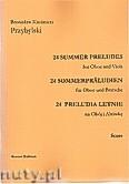 Okładka: Przybylski Bronisław Kazimierz, 24 Preludia letnie na obój i altówkę (partytura + głosy)