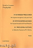 Okładka: Przybylski Bronisław Kazimierz, 24 Preludia letnie na saksofon sopranowy i altówkę (partytura + głosy)