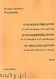 Okładka: Przybylski Bronisław Kazimierz, 24 Preludia letnie na saksofon altowy i altówkę (partytura + głosy)