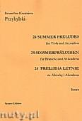 Okładka: Przybylski Bronisław Kazimierz, 24 Preludia letnie na altówkę i akordeon (partytura + głosy)