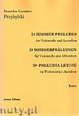 Okładka: Przybylski Bronisław Kazimierz, 24 Preludia letnie na wiolonczelę i akordeon (partytura + głosy)