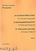 Okładka: Przybylski Bronisław Kazimierz, 24 Preludia letnie na skrzypce i trąbkę B (partytura + głosy)