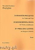 Okładka: Przybylski Bronisław Kazimierz, 24 Preludia letnie na skrzypce i altówkę (partytura + głosy)