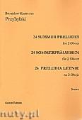 Okładka: Przybylski Bronisław Kazimierz, 24 Preludia letnie na 2 oboje (partytura + głosy)