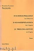 Okładka: Przybylski Bronisław Kazimierz, 24 Preludia letnie na 2 fagoty (partytura + głosy)