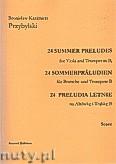Okładka: Przybylski Bronisław Kazimierz, 24 Preludia letnie na altówkę i trąbkę B (partytura + głosy)