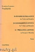 Okładka: Przybylski Bronisław Kazimierz, 24 Preludia letnie na skrzypce i marimbę (partytura + głosy)