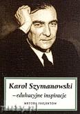 Okładka: Weiner Agneszka, Karol Szymanowski - edukacyjne inspiracje