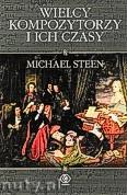 Okładka: Steen Michael, Wielcy kompozytorzy i ich czasy