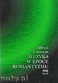 Ok�adka: Einstein Alfred, Muzyka w epoce romantyzmu