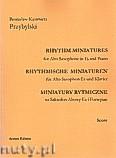 Okładka: Przybylski Bronisław Kazimierz, Miniatury rytmiczne - 10 miniatur na saksofon altowy  i fortepian (ca 12', partytura + głosy)