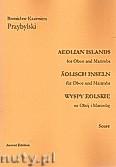 Ok�adka: Przybylski Bronis�aw Kazimierz, Wyspy Eolskie na ob�j i marimb� (ca 19', partytura + g�osy)
