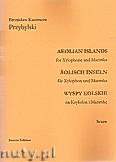 Ok�adka: Przybylski Bronis�aw Kazimierz, Wyspy Eolskie na ksylofon i marimb� (ca 19', partytura + g�osy)