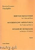 Ok�adka: Przybylski Bronis�aw Kazimierz, Miniatury rytmiczne - 10 miniatur na skrzypce i fortepian (ca 12', partytura + g�osy)