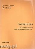 Okładka: Przybylski Bronisław Kazimierz, INTERLUDES na  instrument smyczkowy, z