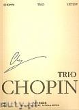 Okładka: Chopin Fryderyk, Trio na fortepian, skrzypce (altówkę) i wiolonczelę op. 8  WN 24A, Vol.XVII