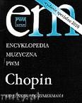 Okładka: , Encyklopedia Muzyczna - Chopin - od Elsnera do Zimmermana - wydanie specjalne
