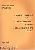 Okładka: Przybylski Bronisław Kazimierz, 24 Preludia Jesienne na akordeon