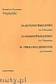 Okładka: Przybylski Bronisław Kazimierz, 24 Preludia Jesienne na 2 marimby