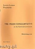 Okładka: Przybylski Bronisław Kazimierz, TRE PEZZI CONCERTANTI  na 2 akordeony i perkusję (ca 8', partytura + głosy)