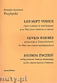 Okładka: Przybylski Bronisław Kazimierz, SIEDEM ŻYCZEŃ na flet, klarnet basowy, klawesyn (partytura + głosy)