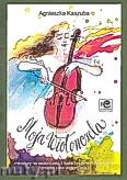 Okładka: Kaszuba Agnieszka, Moja wiolonczela. Miniatury na wiolonczelę z towrzyszeniem fortepianu oraz na dwie wiolonczele.