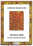 Ok�adka: Koszewski Andrzej, Agnus Dei na ch�r �e�ski lub m�ski a cappella