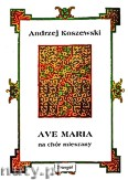Ok�adka: Koszewski Andrzej, Ave Maria na ch�r mieszany a cappella