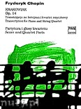 Okładka: Chopin Fryderyk, Krakowiak op.14 - transkrypcja na fortepian i kwartet smyczkowy (partytura + głosy)