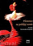 Ok�adka: �ebrowska-Kacprzak Urszula, Flamenco na polskiej scenie