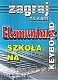 Okładka: , Elementarz na keyboard - Zagraj To Sam
