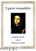 Okładka: Sołtysik Włodzimierz, 3 pieśni staropolskie