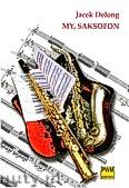 Okładka: Delong Jacek, My, saksofon