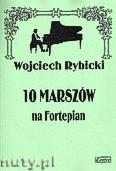 Ok�adka: Rybicki Wojciech, 10 marsz�w na fortepian