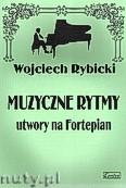 Ok�adka: Rybicki Wojciech, Muzyczne rytmy na fortepian
